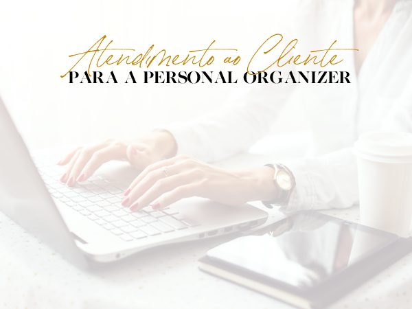 Capa do Curso O Atendimento ao Cliente da Personal Organizer