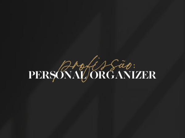 Capa do Curso Método Profissão: Personal Organizer